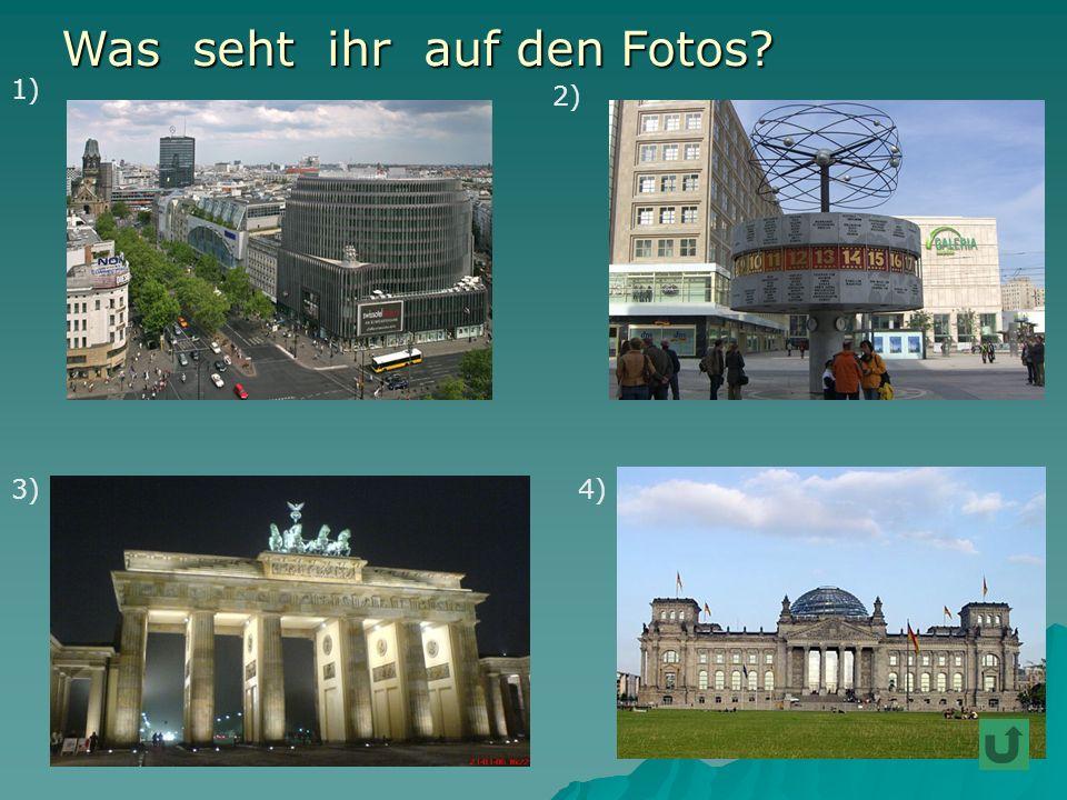 1) 2) 3)4) Was seht ihr auf den Fotos? Was seht ihr auf den Fotos?