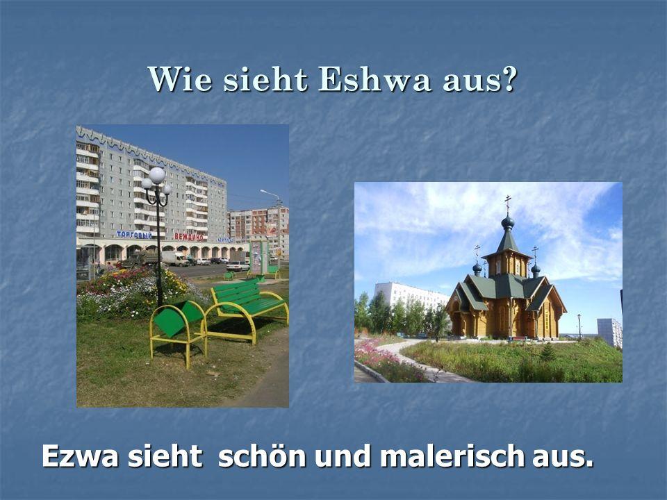 Wie sieht Eshwa aus? Ezwa sieht schön und malerisch aus.