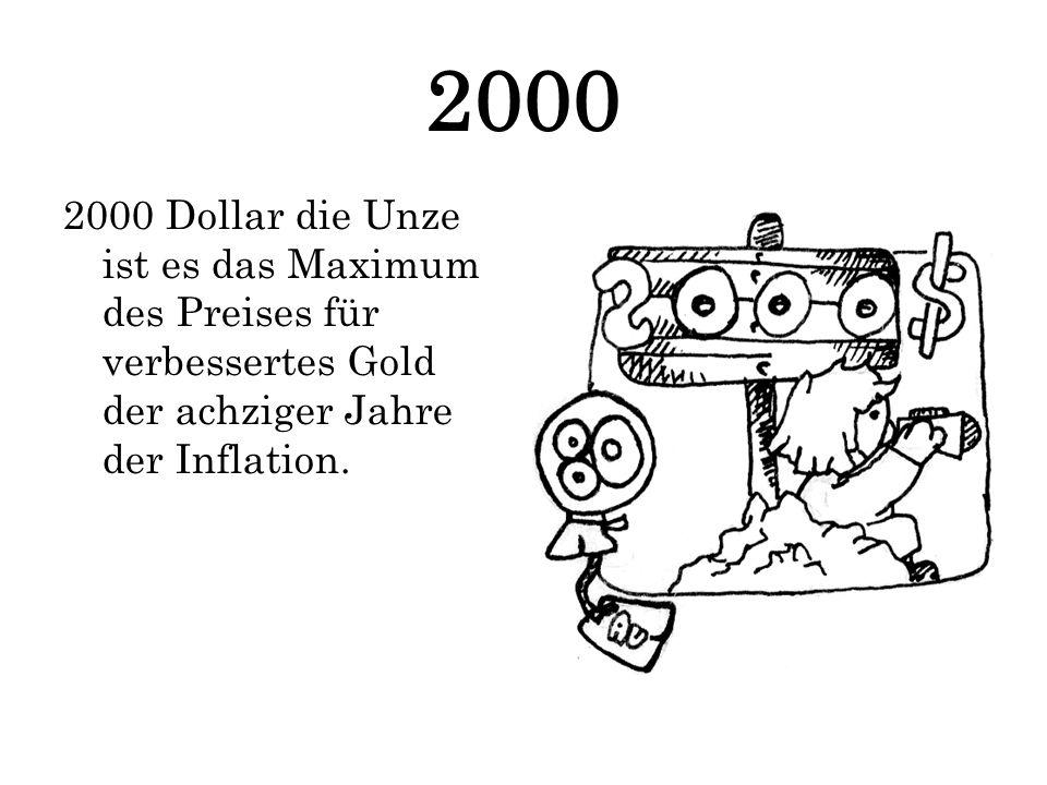 2000 2000 Dollar die Unze ist es das Maximum des Preises für verbessertes Gold der achziger Jahre der Inflation.