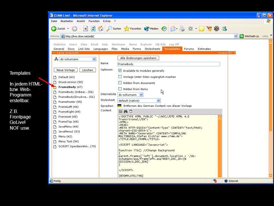 Templates In jedem HTML- bzw. Web- Programm erstellbar. Z.B. Frontpage GoLive! NOF usw.