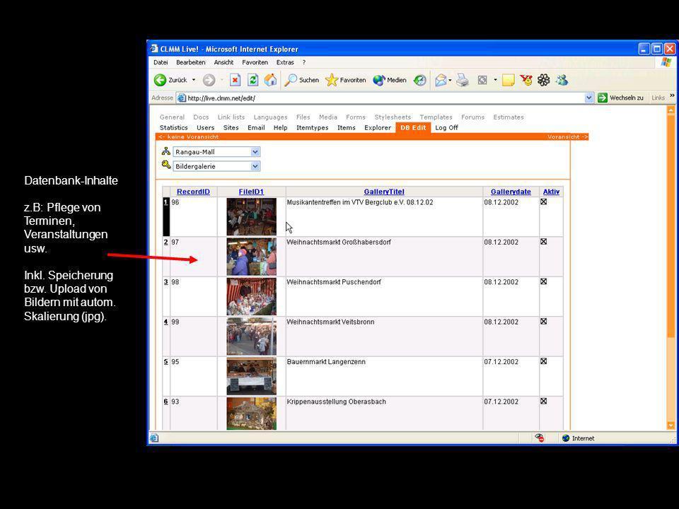 Datenbank-Inhalte z.B: Pflege von Terminen, Veranstaltungen usw. Inkl. Speicherung bzw. Upload von Bildern mit autom. Skalierung (jpg).
