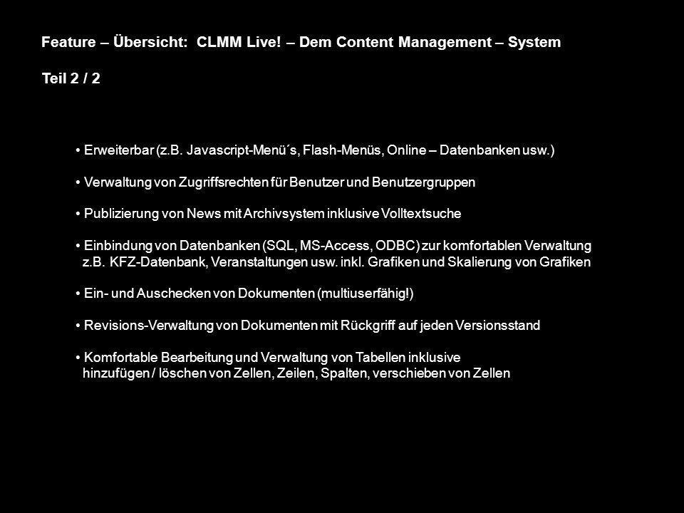Feature – Übersicht: CLMM Live! – Dem Content Management – System Teil 2 / 2 Erweiterbar (z.B. Javascript-Menü´s, Flash-Menüs, Online – Datenbanken us