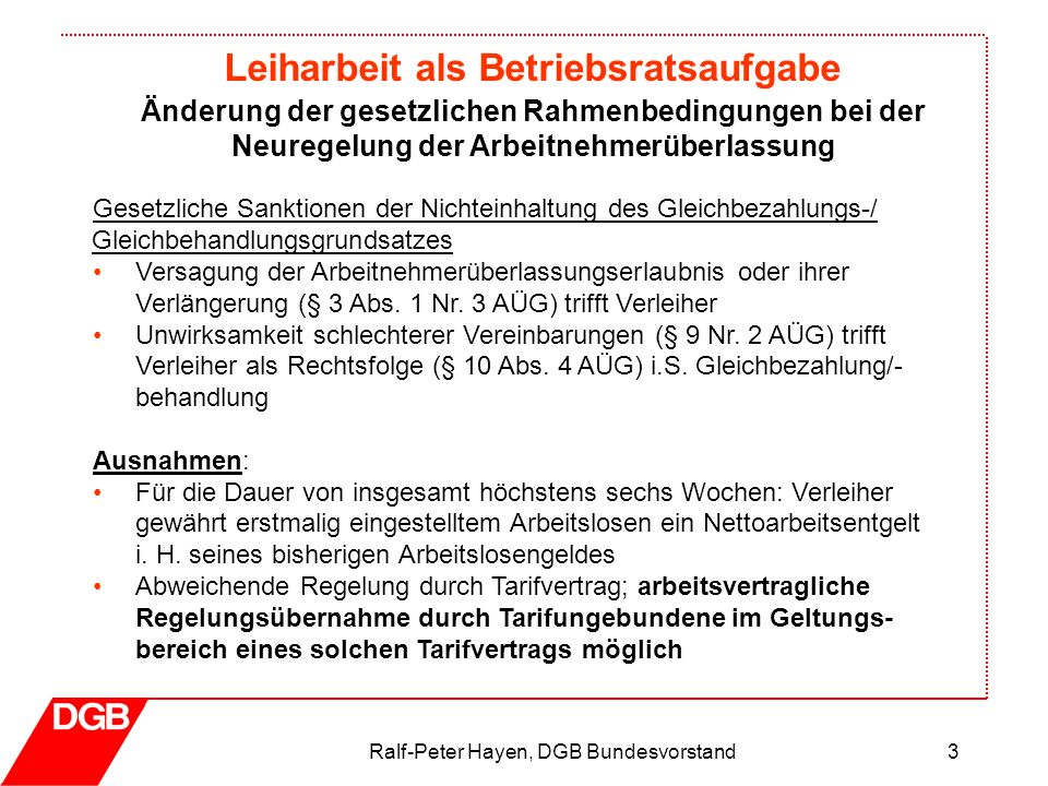 Leiharbeit als Betriebsratsaufgabe Ralf-Peter Hayen, DGB Bundesvorstand3 Gesetzliche Sanktionen der Nichteinhaltung des Gleichbezahlungs-/ Gleichbehan