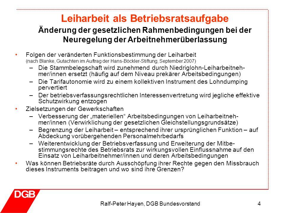 Leiharbeit als Betriebsratsaufgabe Ralf-Peter Hayen, DGB Bundesvorstand4 Folgen der veränderten Funktionsbestimmung der Leiharbeit (nach Blanke, Gutac