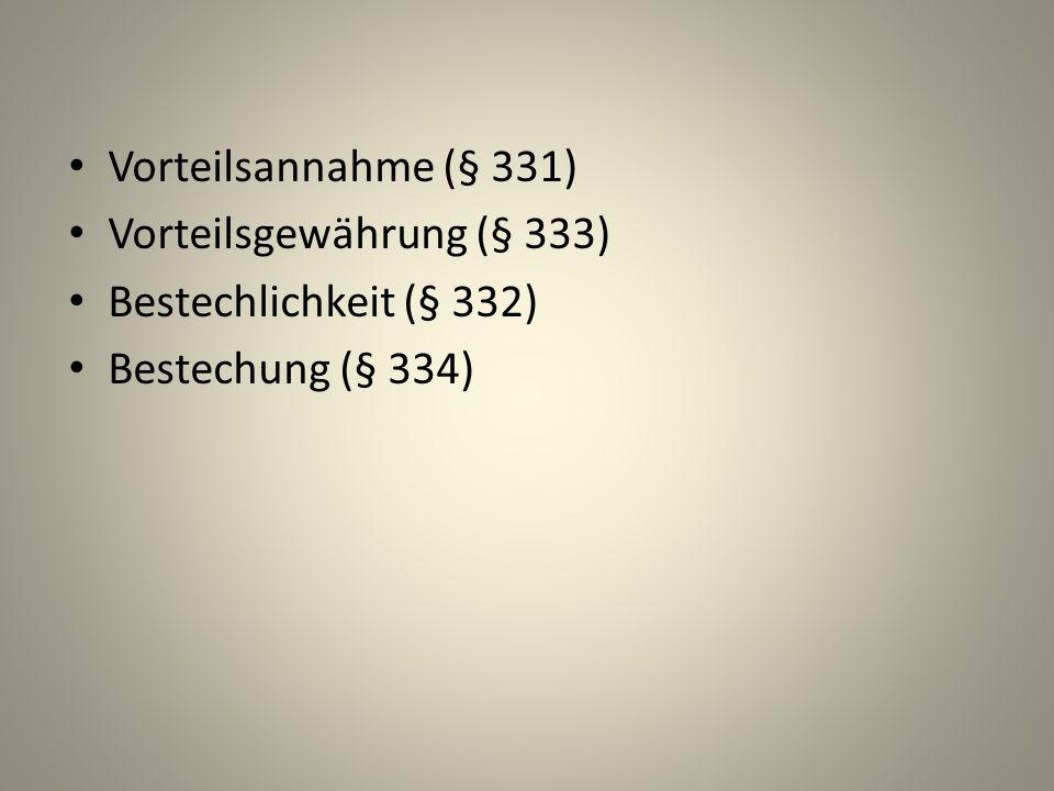 Kürzerer Weg: Kilian Vorteilsannahme (§ 331StGB) – przyjęcie korzyści Vorteilsgewährung (§ 333 StGB) – udzielenie korzyści Bestechung – przekupstwo, łapownictwo; aktive Bestechung.