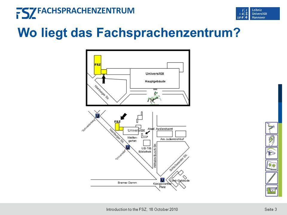 Seite 3 Wo liegt das Fachsprachenzentrum? Introduction to the FSZ, 18 October 2010