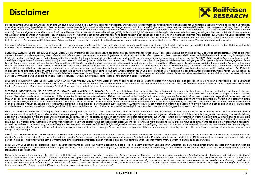 17 November 13 Disclaimer Dieses Dokument ist weder ein Angebot noch eine Einladung zur Zeichnung oder zum Kauf jeglicher Wertpapiere, und weder diese