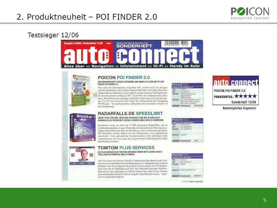 5 2. Produktneuheit – POI FINDER 2.0 Testsieger 12/06