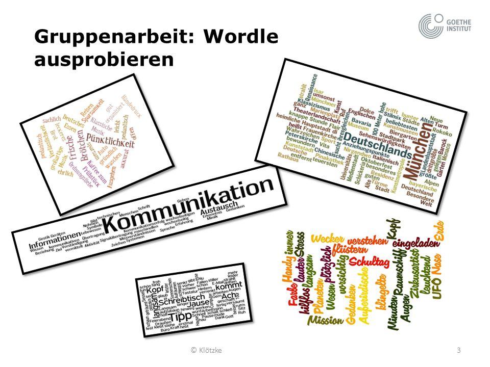 © Klötzke3 Gruppenarbeit: Wordle ausprobieren