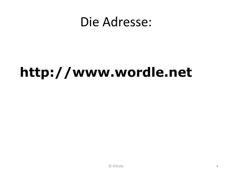 Die Adresse: http://www.wordle.net © Klötzke4