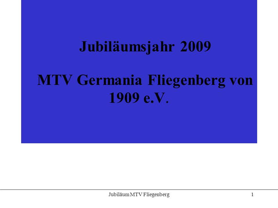 Jubiläum MTV Fliegenberg2 Kurzform der Geschichte Am 12.
