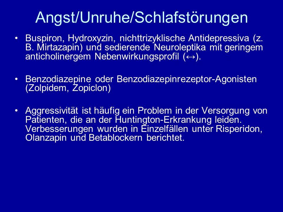 Angst/Unruhe/Schlafstörungen Buspiron, Hydroxyzin, nichttrizyklische Antidepressiva (z. B. Mirtazapin) und sedierende Neuroleptika mit geringem antich