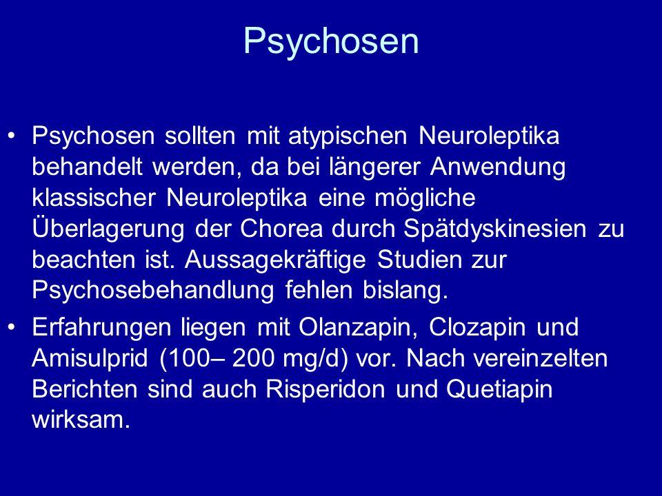 Psychosen Psychosen sollten mit atypischen Neuroleptika behandelt werden, da bei längerer Anwendung klassischer Neuroleptika eine mögliche Überlagerun