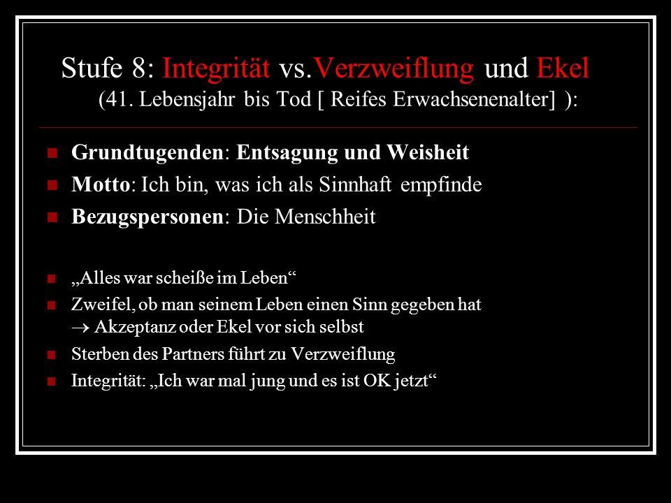 Stufe 8: Integrität vs.Verzweiflung und Ekel (41.