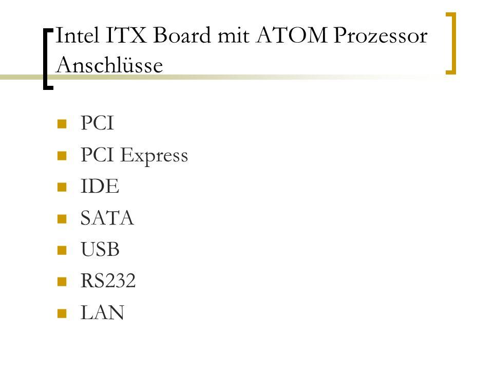 Intel ITX Board mit ATOM Prozessor Anschlüsse PCI PCI Express IDE SATA USB RS232 LAN