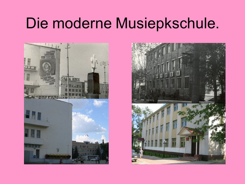 Die moderne Musiepkschule.