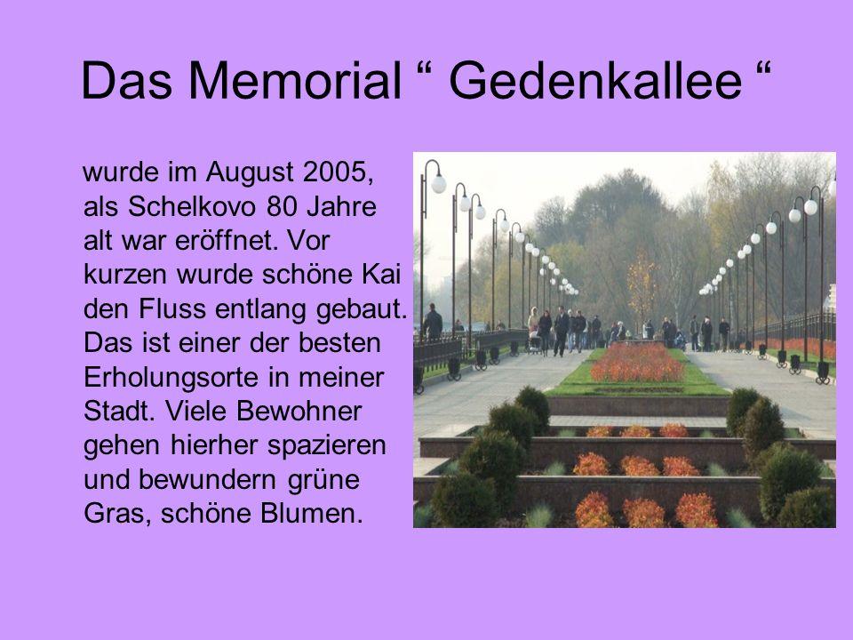 Das Memorial Gedenkallee wurde im August 2005, als Schelkovo 80 Jahre alt war eröffnet. Vor kurzen wurde schöne Kai den Fluss entlang gebaut. Das ist