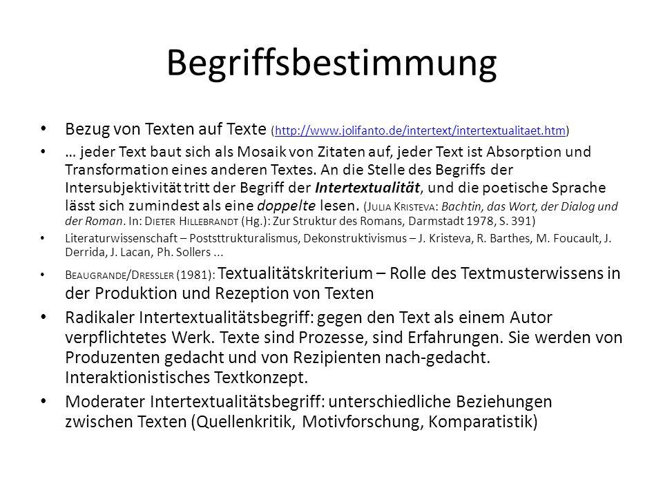 Begriffsbestimmung Bezug von Texten auf Texte (http://www.jolifanto.de/intertext/intertextualitaet.htm)http://www.jolifanto.de/intertext/intertextuali