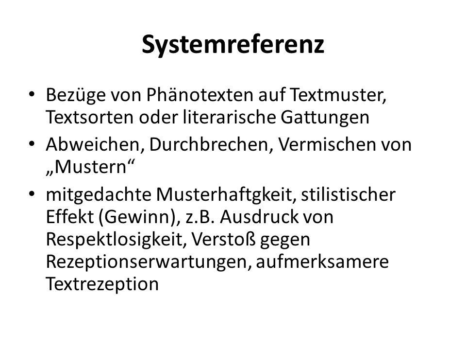 Abweichungen von Gebrauchstexten J ANICH 2008, 192 1.MUSTERBRECHUNG: punktueller Verstoß gegen einzelne Struktur- oder Formulierungsmerkmale eines Textmusters (Flyer als Todesanzeige) 1.MUSTERMETAMORPHOSE: affirmative, kritische oder manipulative Nachahmung eines fremden Textmusters (Werbetext kaschiert als redaktioneller Artikel) 2.MUSTERMONTAGE/MUSTERMISCHUNG: harmonische oder konfrontative Kombination verschiedener Muster (Medizinischer Fachtext kombiniert mit Werbetext, Klappentext als Rezeptbeilage)
