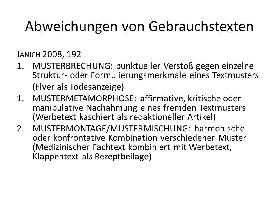 Abweichungen von Gebrauchstexten J ANICH 2008, 192 1.MUSTERBRECHUNG: punktueller Verstoß gegen einzelne Struktur- oder Formulierungsmerkmale eines Tex