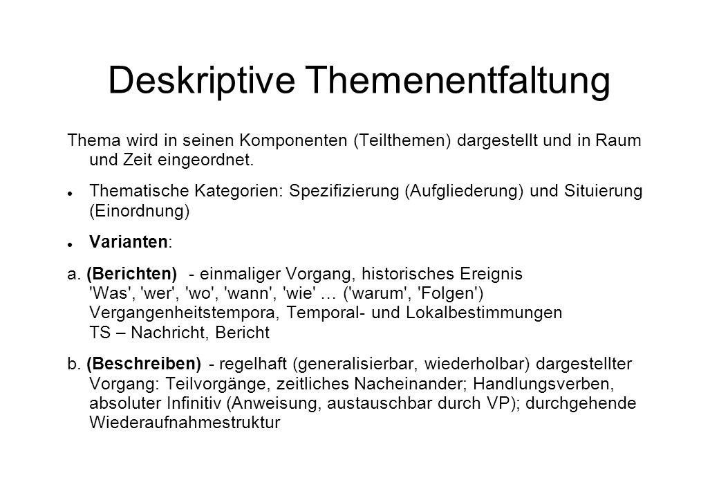 Deskriptive Themenentfaltung Thema wird in seinen Komponenten (Teilthemen) dargestellt und in Raum und Zeit eingeordnet. Thematische Kategorien: Spezi