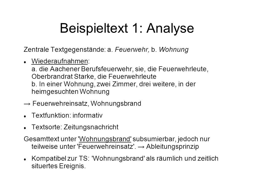 Beispieltext 1: Analyse Zentrale Textgegenstände: a. Feuerwehr, b. Wohnung Wiederaufnahmen: a. die Aachener Berufsfeuerwehr, sie, die Feuerwehrleute,