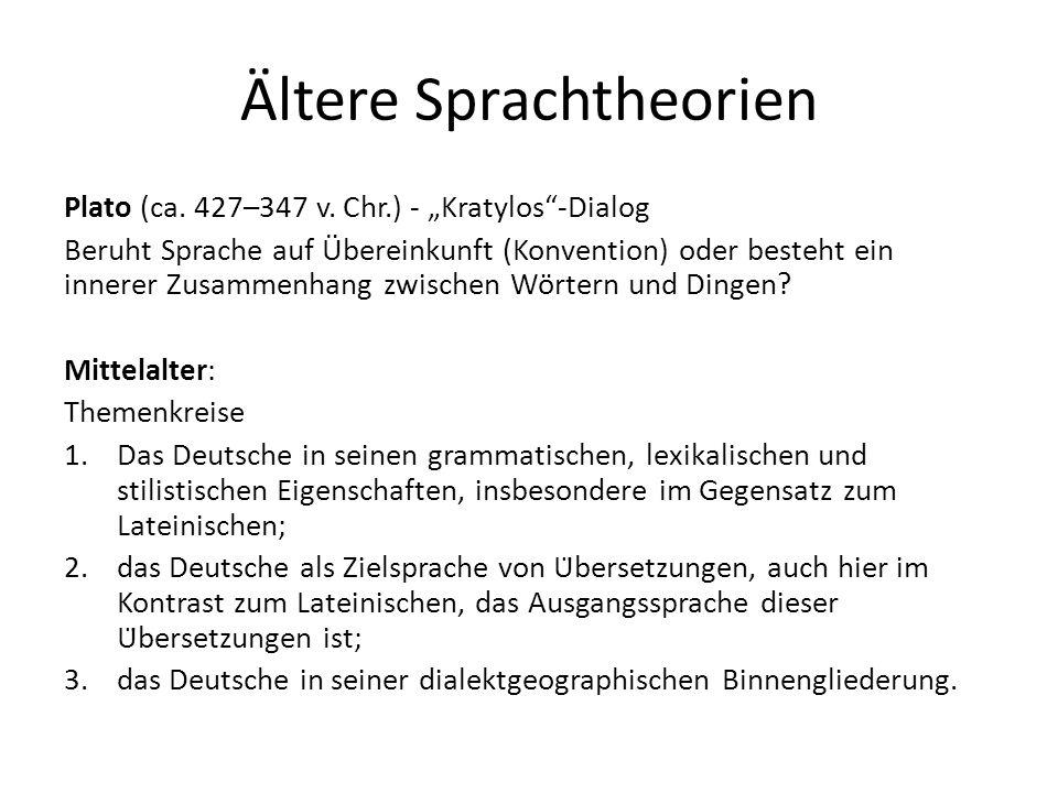 Ältere Sprachtheorien Plato (ca. 427–347 v. Chr.) - Kratylos-Dialog Beruht Sprache auf Übereinkunft (Konvention) oder besteht ein innerer Zusammenhang