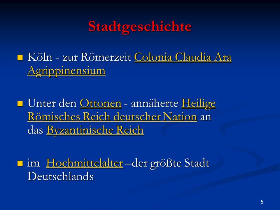 5 Stadtgeschichte Köln - zur Römerzeit Colonia Claudia Ara Agrippinensium Köln - zur Römerzeit Colonia Claudia Ara AgrippinensiumColonia Claudia Ara A