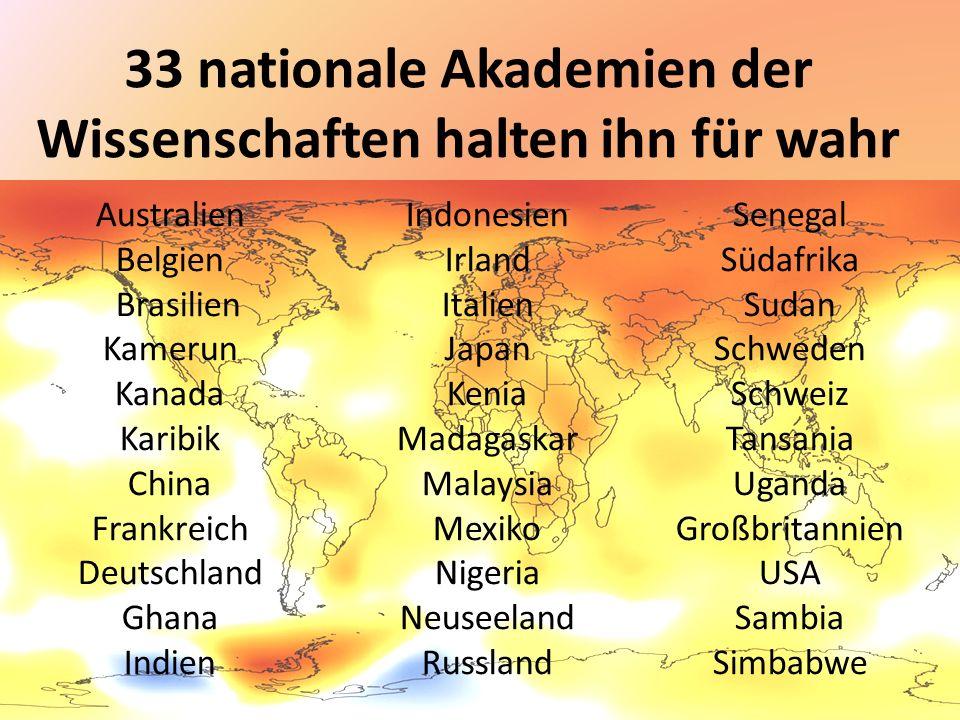 68 nationale und internationale Wissenschaftsorganisationen halten die globale Erwärmung für wahr Keine einzige wissenschaftliche Organisation auf der ganzen Welt hält die globale Erwärmung für unwahr!