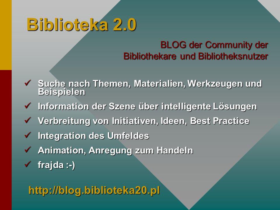 Biblioteka 2.0 Suche nach Themen, Materialien, Werkzeugen und Beispielen Suche nach Themen, Materialien, Werkzeugen und Beispielen Information der Sze
