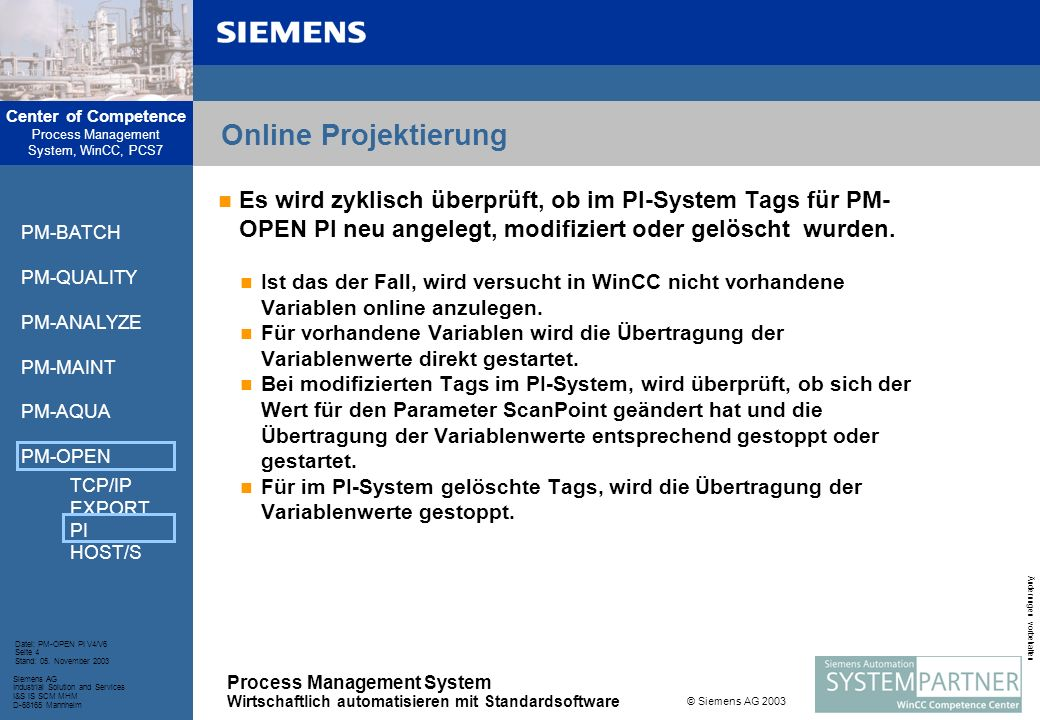 Center of Competence Process Management System, WinCC, PCS7 Process Management System Wirtschaftlich automatisieren mit Standardsoftware Siemens AG In