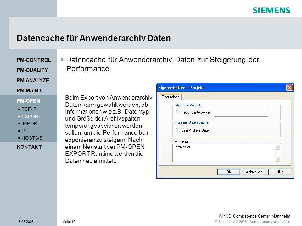 © Siemens AG 2008 - Änderungen vorbehalten WinCC Competence Center Mannheim 15.08.2008Seite 10 Datencache für Anwenderarchiv Daten Datencache für Anwe