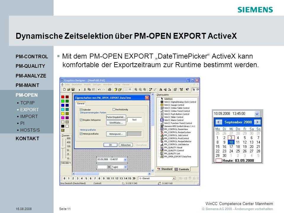 © Siemens AG 2008 - Änderungen vorbehalten WinCC Competence Center Mannheim 15.08.2008Seite 11 Dynamische Zeitselektion über PM-OPEN EXPORT ActiveX Mi