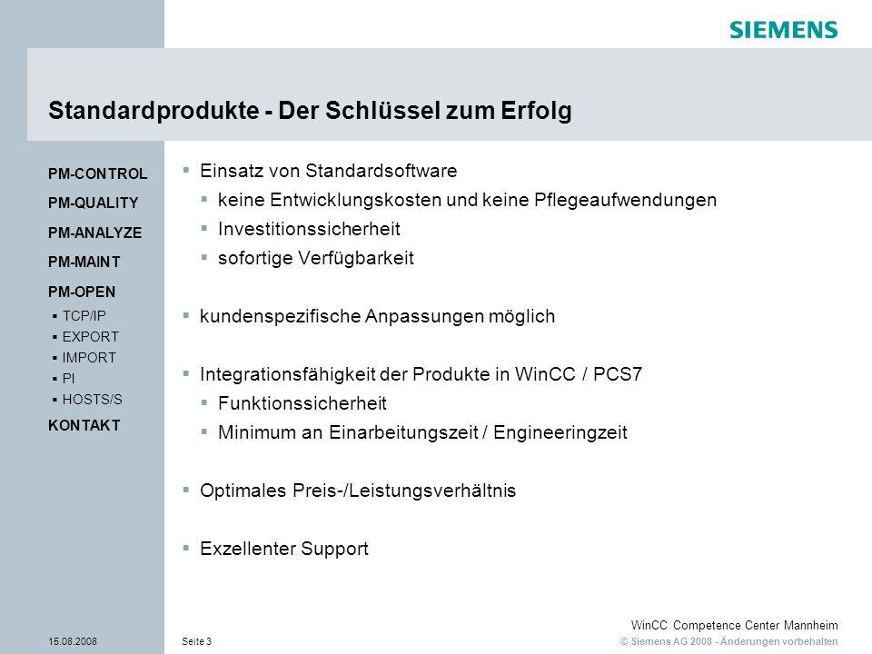 © Siemens AG 2008 - Änderungen vorbehalten WinCC Competence Center Mannheim 15.08.2008Seite 3 Standardprodukte - Der Schlüssel zum Erfolg Einsatz von