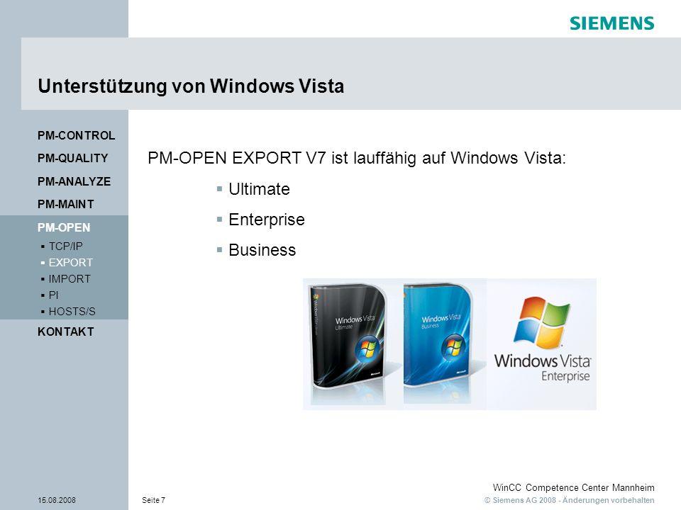 © Siemens AG 2008 - Änderungen vorbehalten WinCC Competence Center Mannheim 15.08.2008Seite 8 Export neuer Meldeblöcke aus WinCC Export der neuen WinCC Meldeblöcke Variable Benutzer Rechnername Priorität Flag PM-QUALITY PM-CONTROL PM-MAINT PM-ANALYZE KONTAKT HOSTS/S PI IMPORT EXPORT TCP/IP PM-OPEN