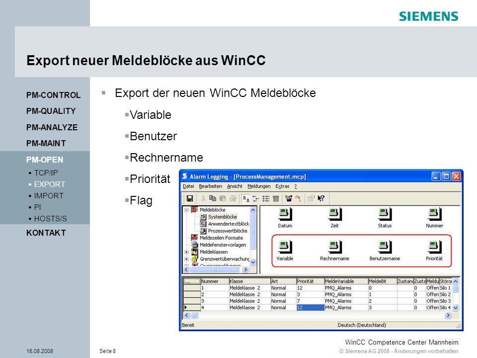 © Siemens AG 2008 - Änderungen vorbehalten WinCC Competence Center Mannheim 15.08.2008Seite 8 Export neuer Meldeblöcke aus WinCC Export der neuen WinC