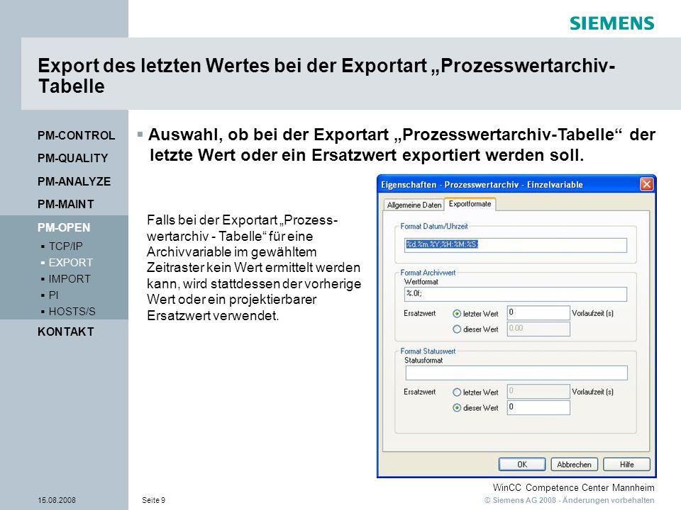 © Siemens AG 2008 - Änderungen vorbehalten WinCC Competence Center Mannheim 15.08.2008Seite 9 Export des letzten Wertes bei der Exportart Prozesswerta