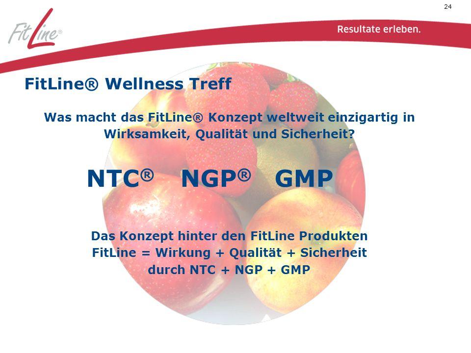 24 FitLine® Wellness Treff Was macht das FitLine® Konzept weltweit einzigartig in Wirksamkeit, Qualität und Sicherheit.