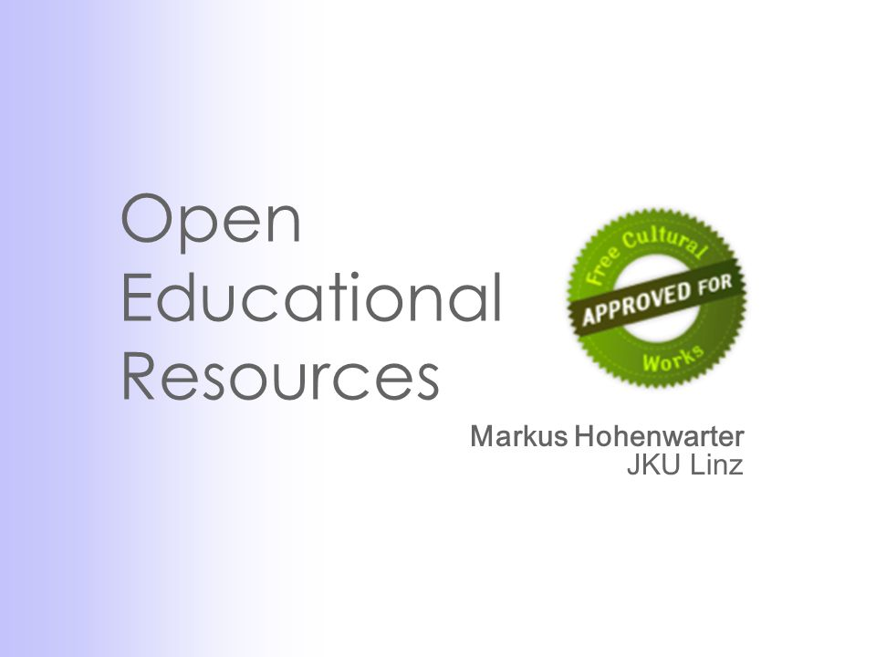 Open Educational Resources Markus Hohenwarter JKU Linz