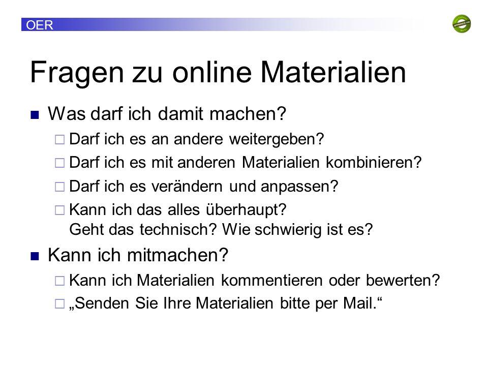 OER Fragen zu online Materialien Was darf ich damit machen.