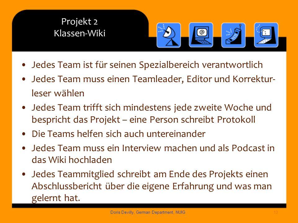 Projekt 2 Klassen-Wiki Jedes Team ist für seinen Spezialbereich verantwortlich Jedes Team muss einen Teamleader, Editor und Korrektur- leser wählen Je