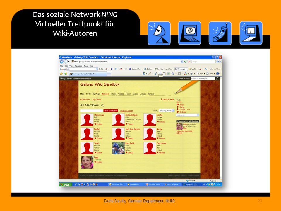Das soziale Network NING Virtueller Treffpunkt für Wiki-Autoren Doris Devilly, German Department, NUIG23