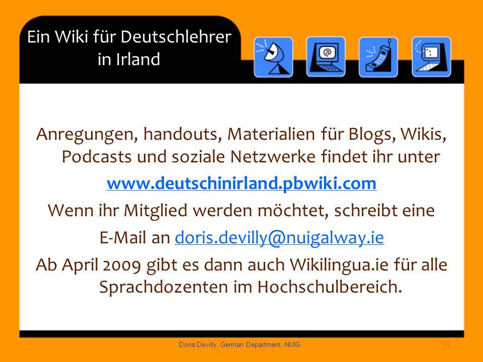 Ein Wiki für Deutschlehrer in Irland Anregungen, handouts, Materialien für Blogs, Wikis, Podcasts und soziale Netzwerke findet ihr unter www.deutschin