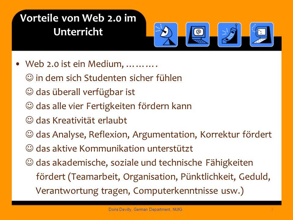 Vorteile von Web 2.0 im Unterricht Web 2.0 ist ein Medium, ………. in dem sich Studenten sicher fühlen das überall verfügbar ist das alle vier Fertigkeit