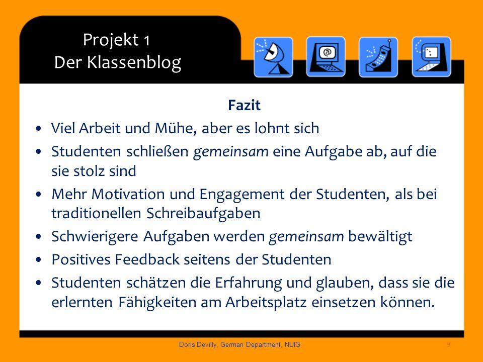 Projekt 1 Der Klassenblog Fazit Viel Arbeit und Mühe, aber es lohnt sich Studenten schließen gemeinsam eine Aufgabe ab, auf die sie stolz sind Mehr Mo