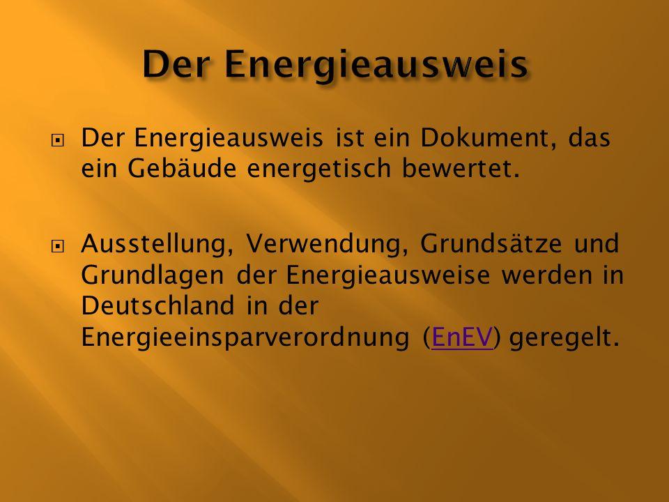 Der Energieausweis ist ein Dokument, das ein Gebäude energetisch bewertet. Ausstellung, Verwendung, Grundsätze und Grundlagen der Energieausweise werd