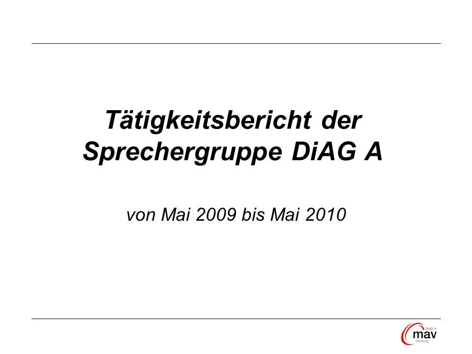 Tätigkeitsbericht der Sprechergruppe DiAG A von Mai 2009 bis Mai 2010