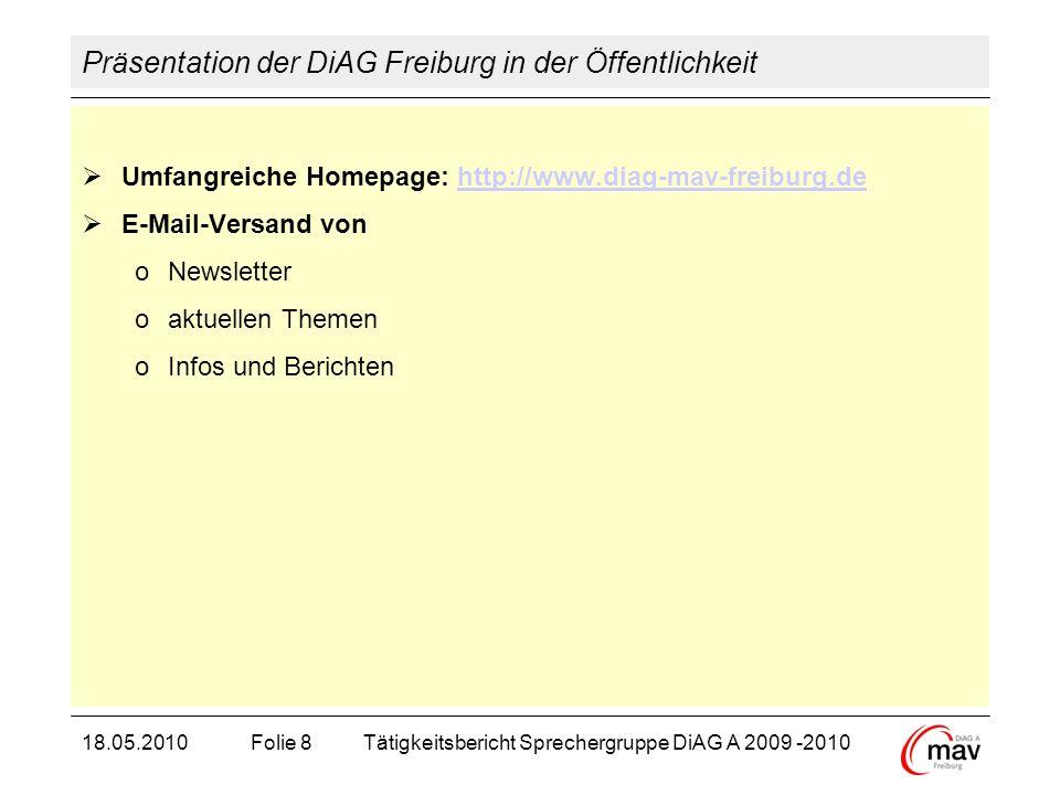 Präsentation der DiAG Freiburg in der Öffentlichkeit Umfangreiche Homepage: http://www.diag-mav-freiburg.dehttp://www.diag-mav-freiburg.de E-Mail-Vers