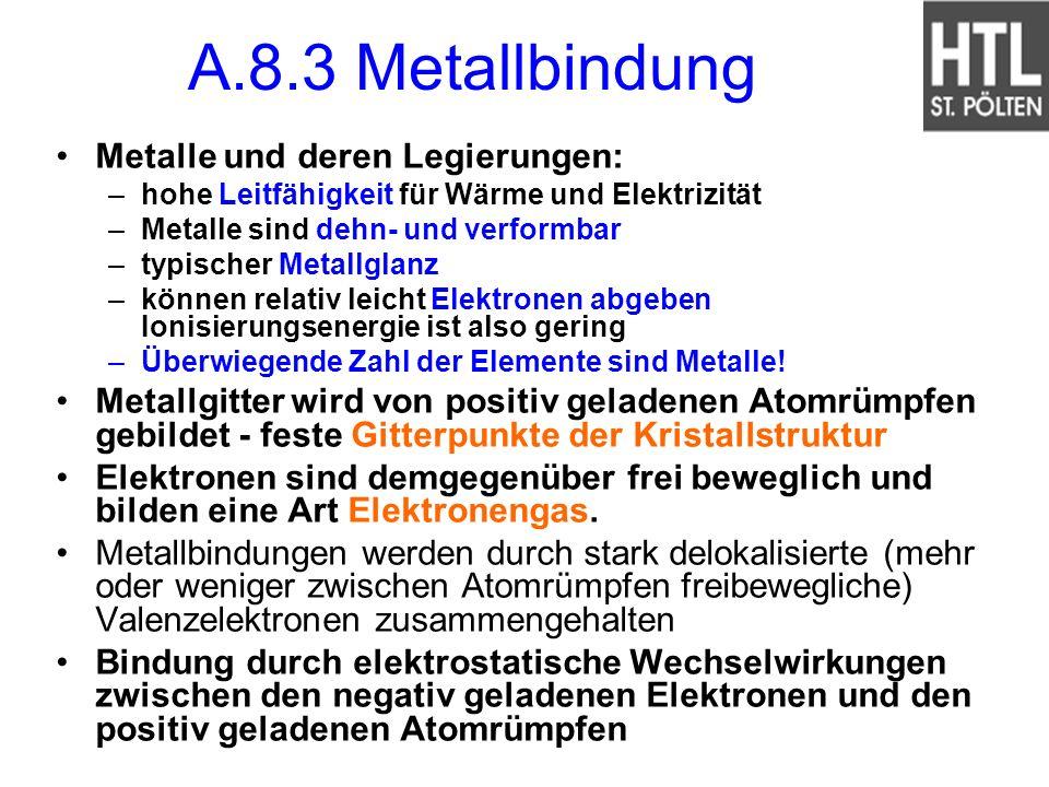 Metalle und deren Legierungen: –hohe Leitfähigkeit für Wärme und Elektrizität –Metalle sind dehn- und verformbar –typischer Metallglanz –können relati