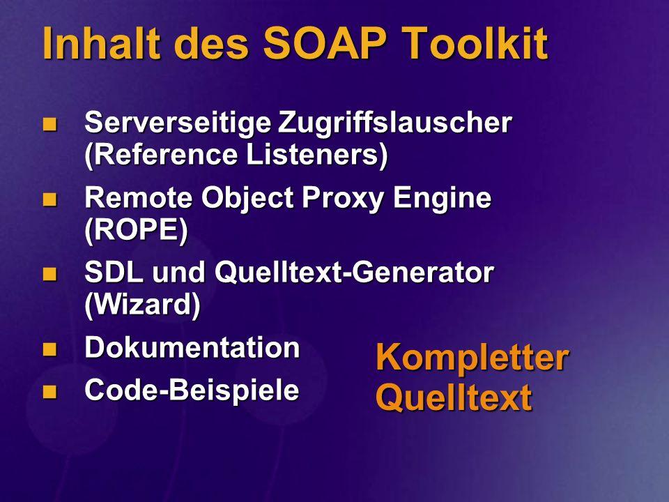 Inhalt des SOAP Toolkit Serverseitige Zugriffslauscher (Reference Listeners) Serverseitige Zugriffslauscher (Reference Listeners) Remote Object Proxy
